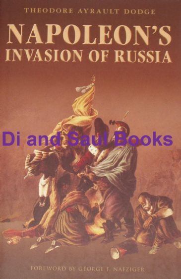 Napoleon's Invasion of Russia, by Theodore Ayrault Dodge